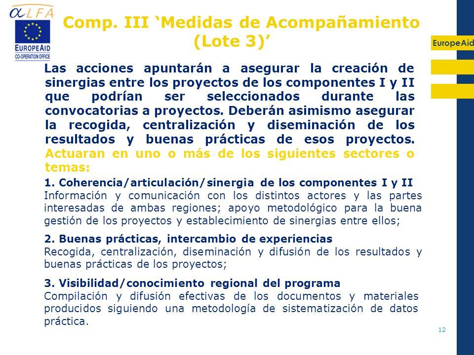 EuropeAid 12 1. Coherencia/articulación/sinergia de los componentes I y II Información y comunicación con los distintos actores y las partes interesad