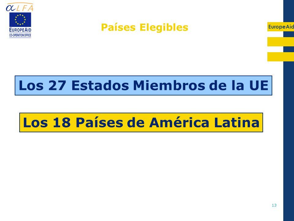EuropeAid 13 Los 27 Estados Miembros de la UE Los 18 Países de América Latina Países Elegibles