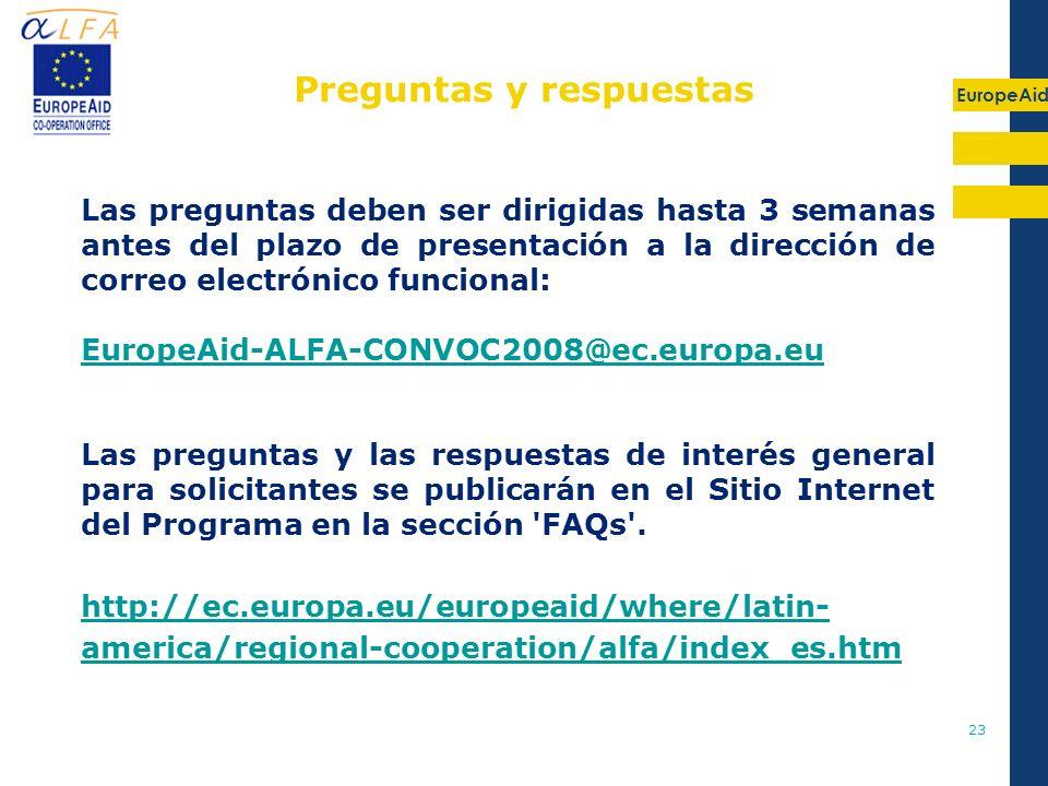 EuropeAid 23 Las preguntas deben ser dirigidas hasta 3 semanas antes del plazo de presentación a la dirección de correo electrónico funcional: EuropeA
