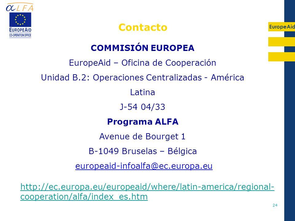 EuropeAid 24 COMMISIÓN EUROPEA EuropeAid – Oficina de Cooperación Unidad B.2: Operaciones Centralizadas - América Latina J-54 04/33 Programa ALFA Aven