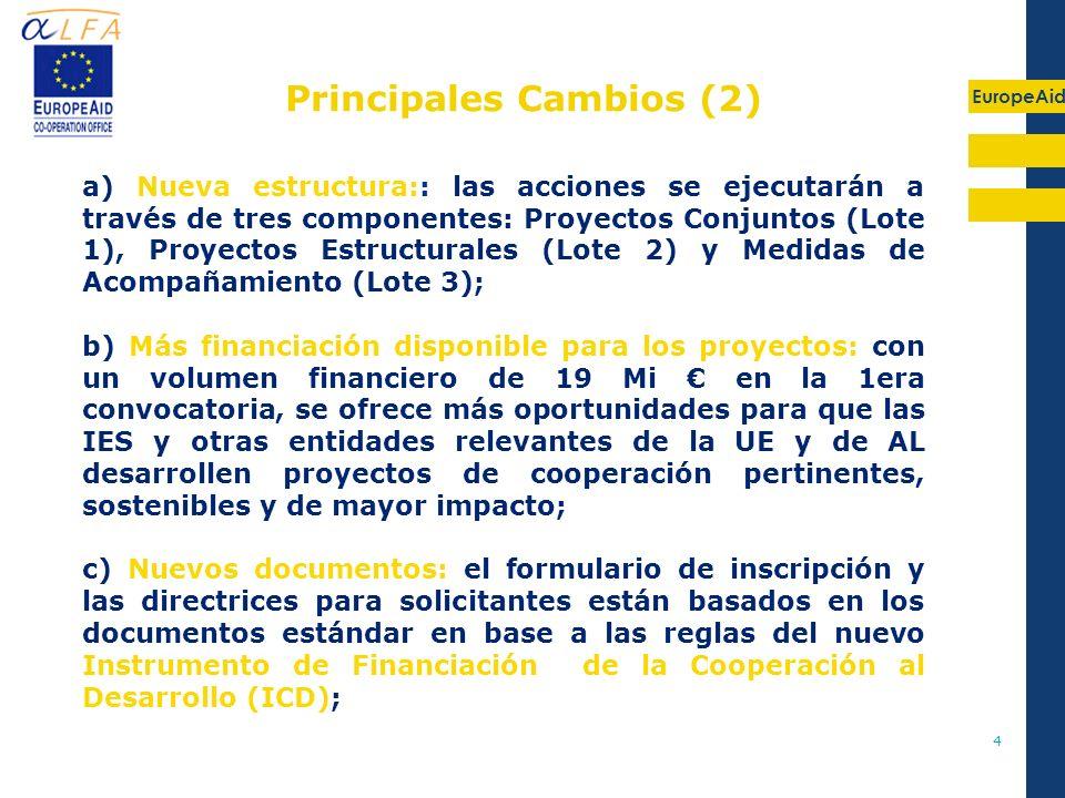 EuropeAid 4 a) Nueva estructura:: las acciones se ejecutarán a través de tres componentes: Proyectos Conjuntos (Lote 1), Proyectos Estructurales (Lote