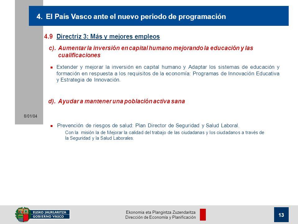 Ekonomia eta Plangintza Zuzendaritza Dirección de Economía y Planificación 8/01/04 13 4.9Directriz 3: Más y mejores empleos 4.