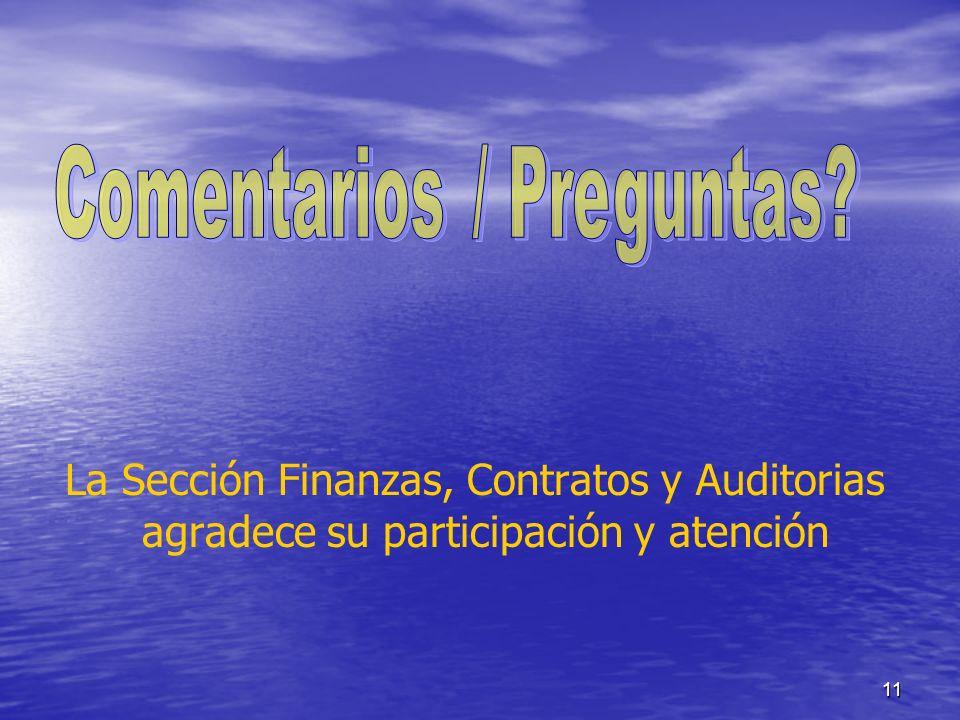 11 La Sección Finanzas, Contratos y Auditorias agradece su participación y atención