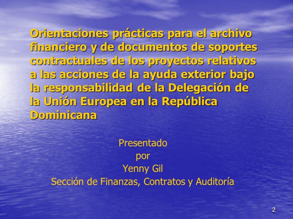 2 Presentado por Yenny Gil Sección de Finanzas, Contratos y Auditoría Orientaciones prácticas para el archivo financiero y de documentos de soportes c