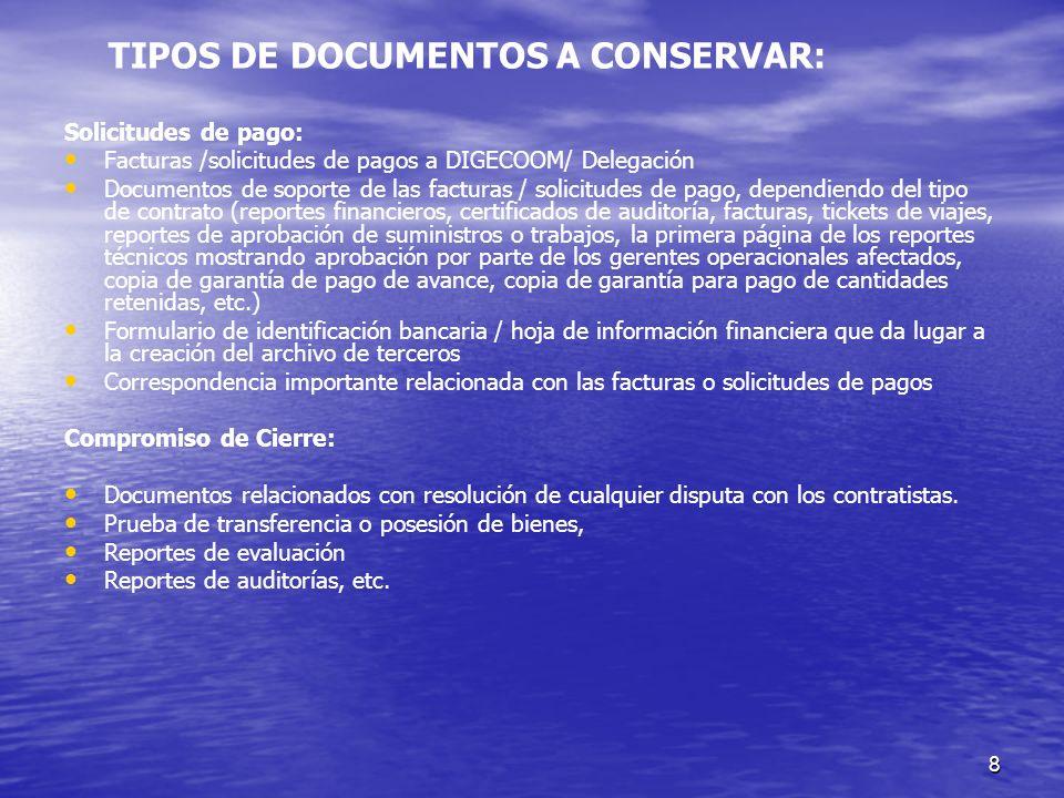 8 Solicitudes de pago: Facturas /solicitudes de pagos a DIGECOOM/ Delegación Documentos de soporte de las facturas / solicitudes de pago, dependiendo
