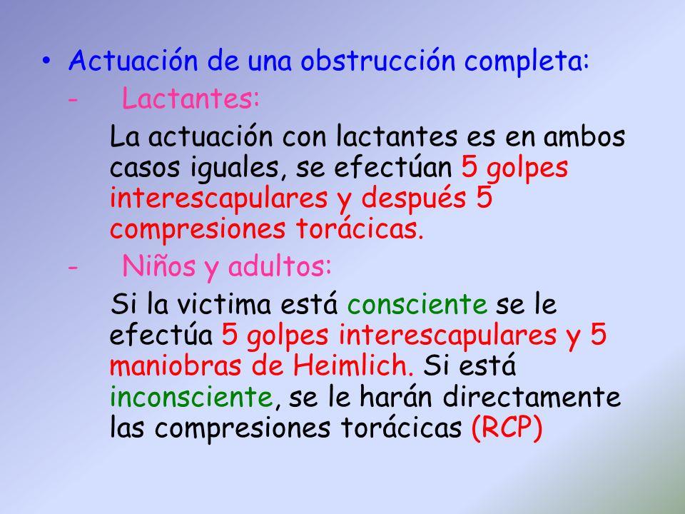 Actuación de una obstrucción completa: - Lactantes: La actuación con lactantes es en ambos casos iguales, se efectúan 5 golpes interescapulares y desp
