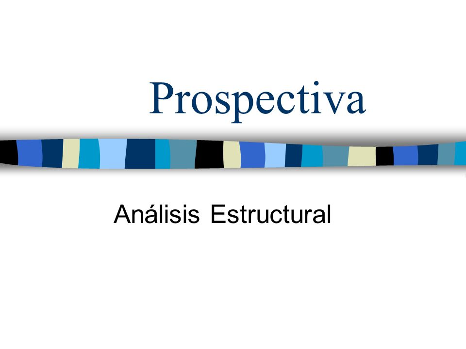 Prospectiva Análisis Estructural