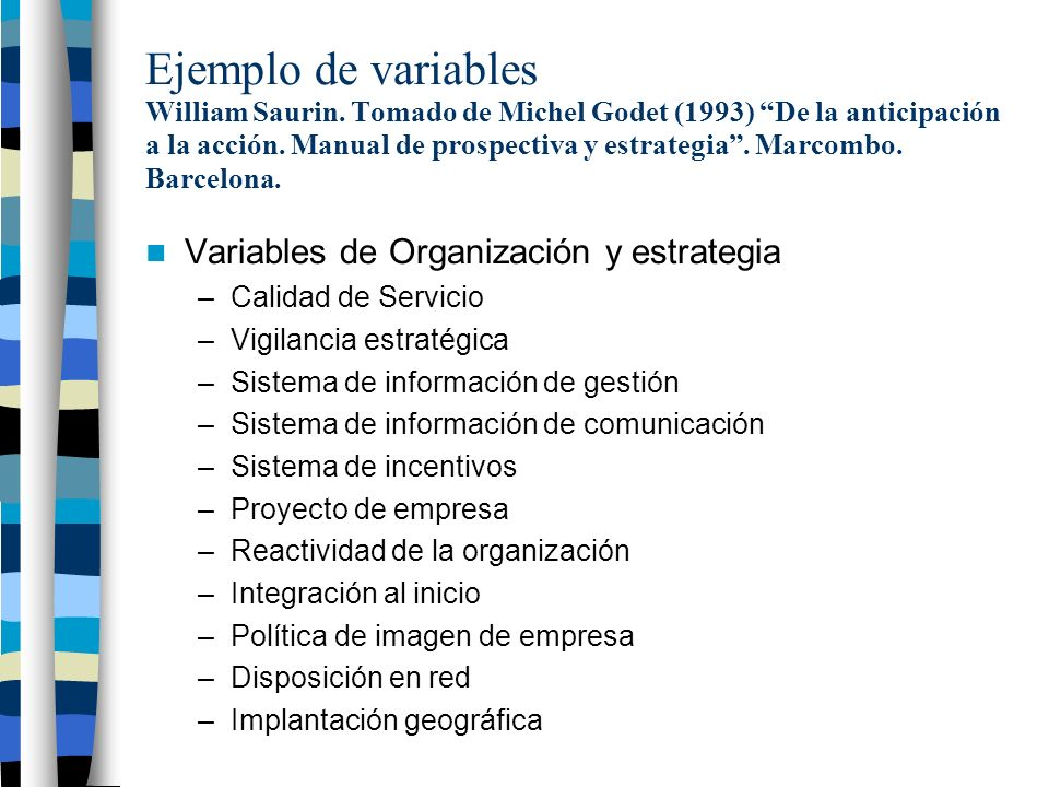 Ejemplo de variables William Saurin. Tomado de Michel Godet (1993) De la anticipación a la acción.