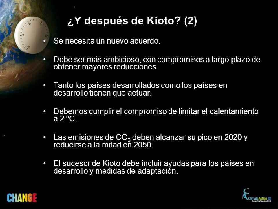 ¿Y después de Kioto? (2) Se necesita un nuevo acuerdo. Debe ser más ambicioso, con compromisos a largo plazo de obtener mayores reducciones. Tanto los