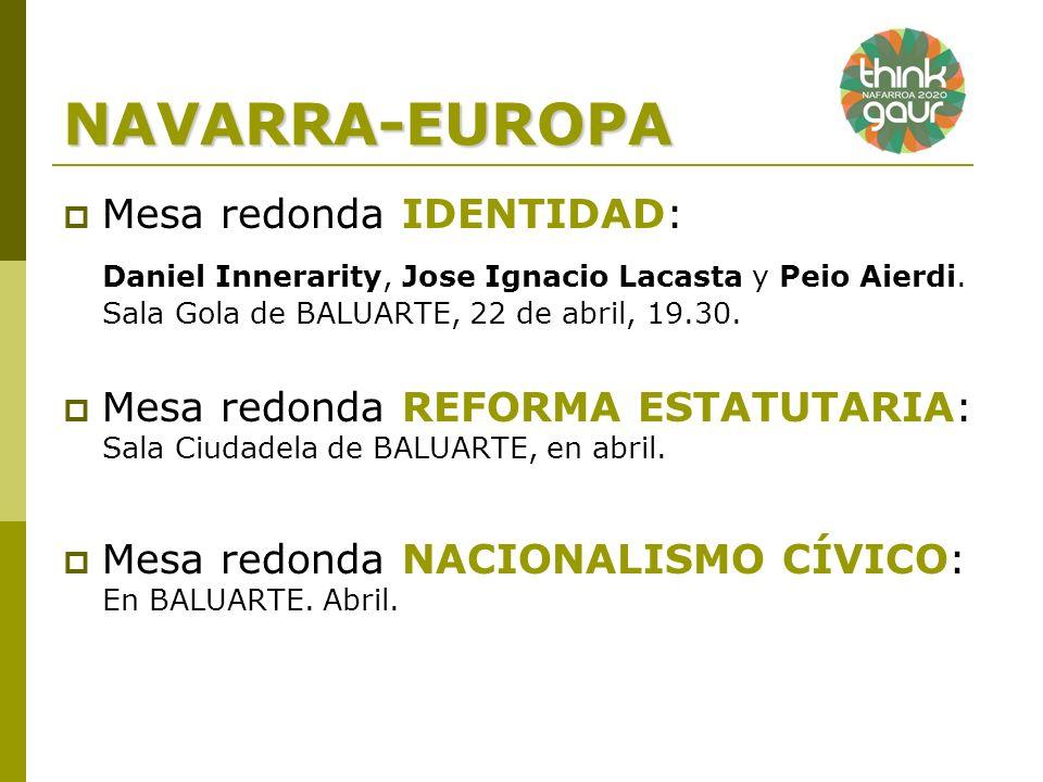 NAVARRA-EUROPA Mesa redonda IDENTIDAD: Daniel Innerarity, Jose Ignacio Lacasta y Peio Aierdi.