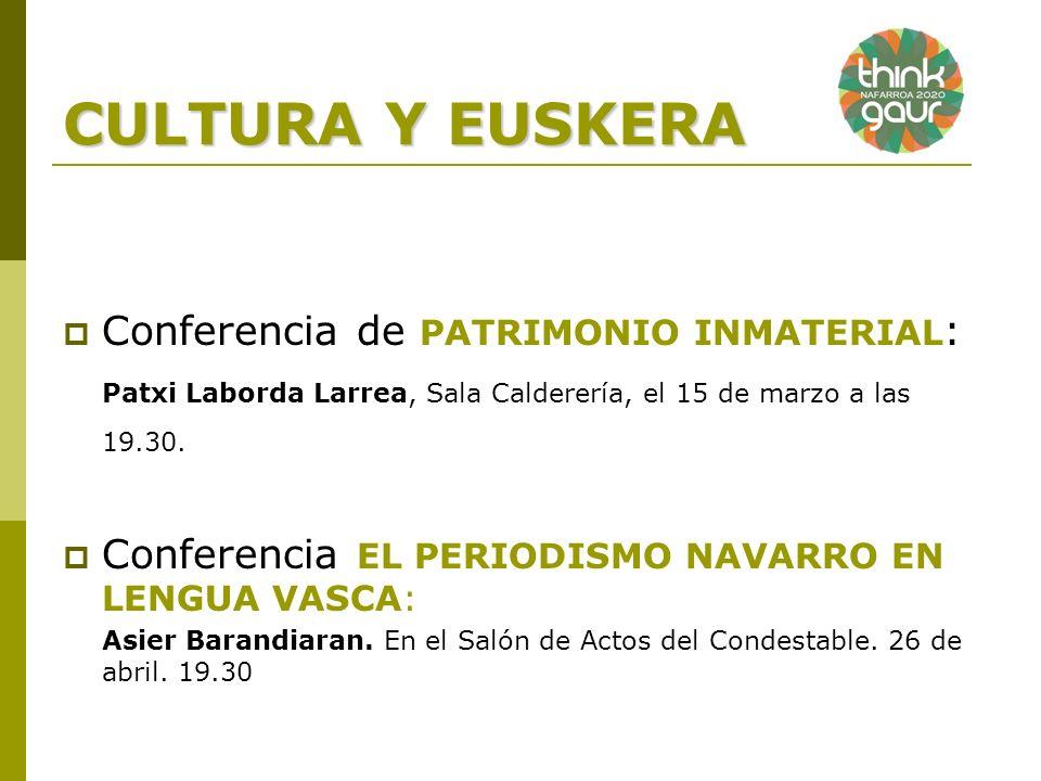 CULTURA Y EUSKERA Conferencia de PATRIMONIO INMATERIAL : Patxi Laborda Larrea, Sala Calderería, el 15 de marzo a las 19.30.