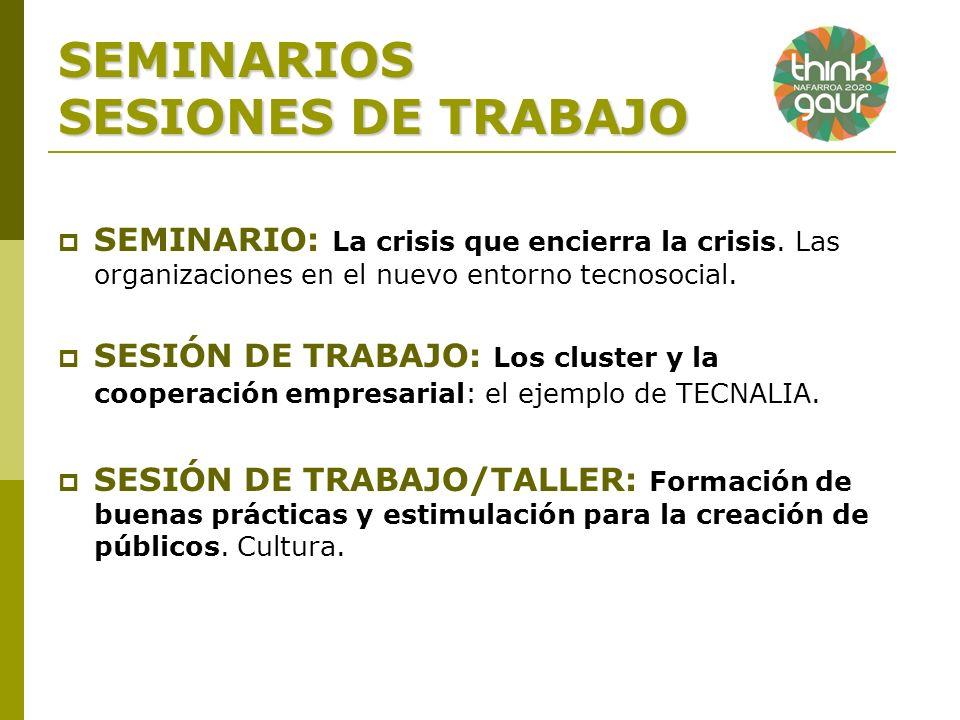 SEMINARIOS SESIONES DE TRABAJO SEMINARIO: La crisis que encierra la crisis.