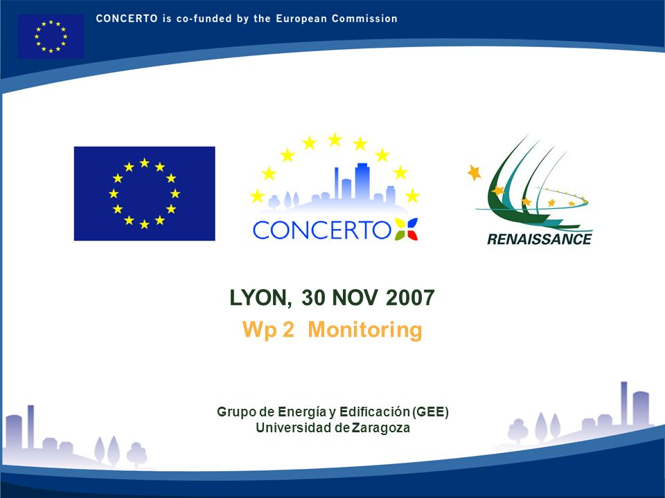 RENAISSANCE es un proyecto del programa CONCERTO co-financiado por la Comisión Europea dentro del Sexto Programa Marco RENAISSANCE - ZARAGOZA - SPAIN 22 FORESEEN ACTIVITIES 2008 EVERYTHING SHOULD BE READY by the end of next year TO START MONITORING DATA COLLECTION: minimum period of monitorization: 2009-2010 !!!!!!
