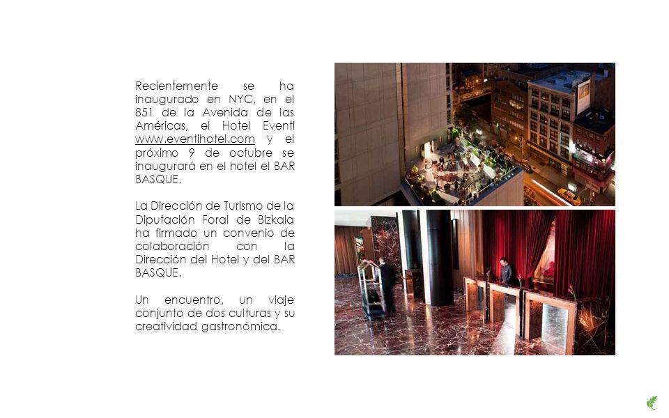 Recientemente se ha inaugurado en NYC, en el 851 de la Avenida de las Américas, el Hotel Eventi www.eventihotel.com y el próximo 9 de octubre se inaugurará en el hotel el BAR BASQUE.