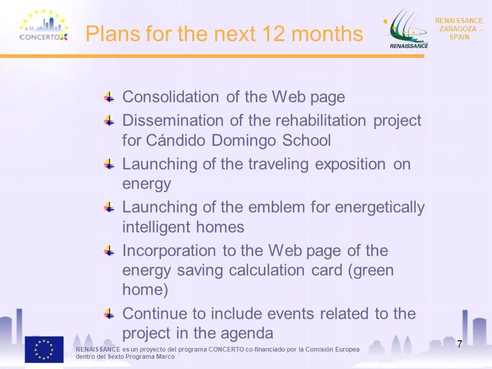 RENAISSANCE es un proyecto del programa CONCERTO co-financiado por la Comisión Europea dentro del Sexto Programa Marco RENAISSANCE - ZARAGOZA - SPAIN