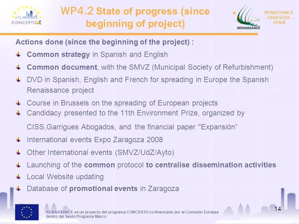 RENAISSANCE es un proyecto del programa CONCERTO co-financiado por la Comisión Europea dentro del Sexto Programa Marco RENAISSANCE - ZARAGOZA - SPAIN 13 WP4.2 : DISSEMINATION