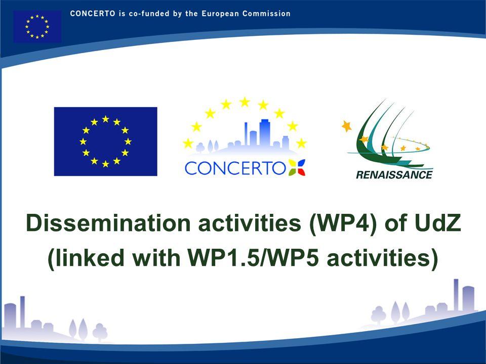 RENAISSANCE es un proyecto del programa CONCERTO co-financiado por la Comisión Europea dentro del Sexto Programa Marco RENAISSANCE - ZARAGOZA - SPAIN 8 Dissemination activities (WP4) of UdZ (linked with WP1.5/WP5 activities)