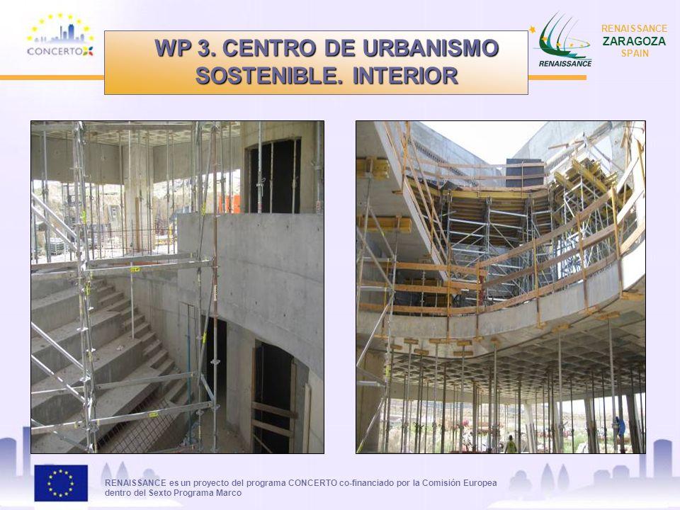 RENAISSANCE es un proyecto del programa CONCERTO co-financiado por la Comisión Europea dentro del Sexto Programa Marco RENAISSANCE ZARAGOZA SPAIN WP 3