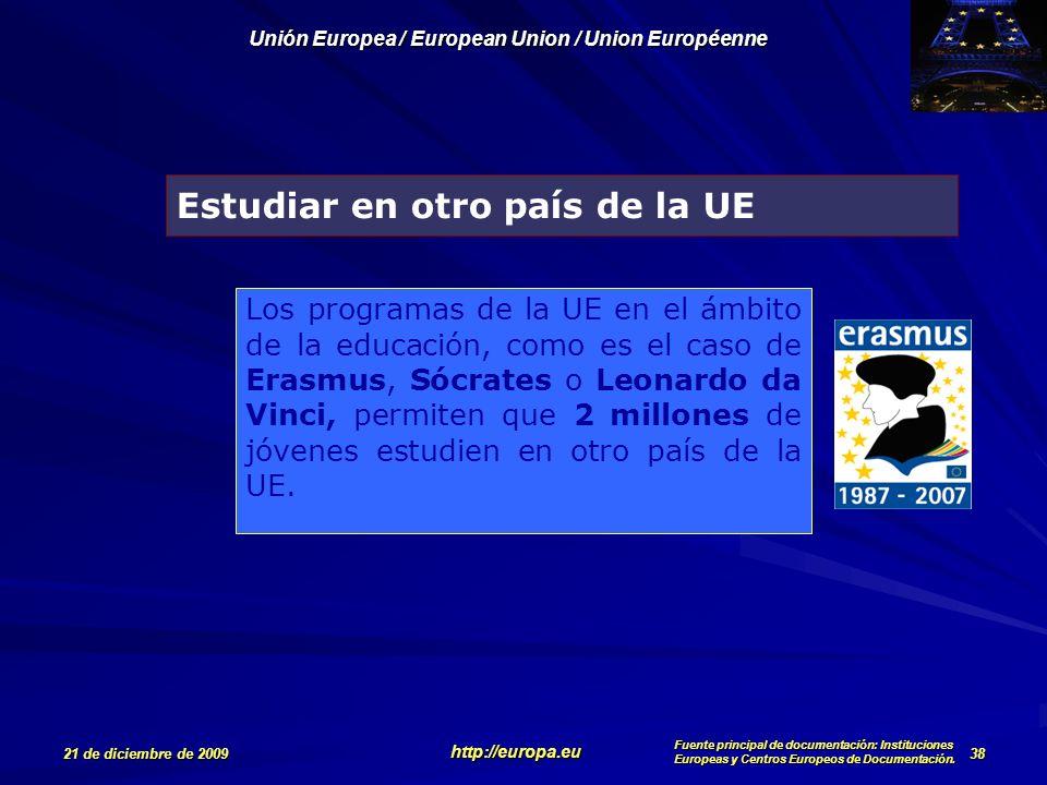 http://europa.eu Unión Europea / European Union / Union Européenne 21 de diciembre de 2009 Fuente principal de documentación: Instituciones Europeas y