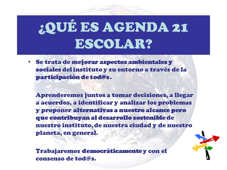 ¿CÓMO LO HACEMOS? Vamos a elaborar una Agenda 21 escolar