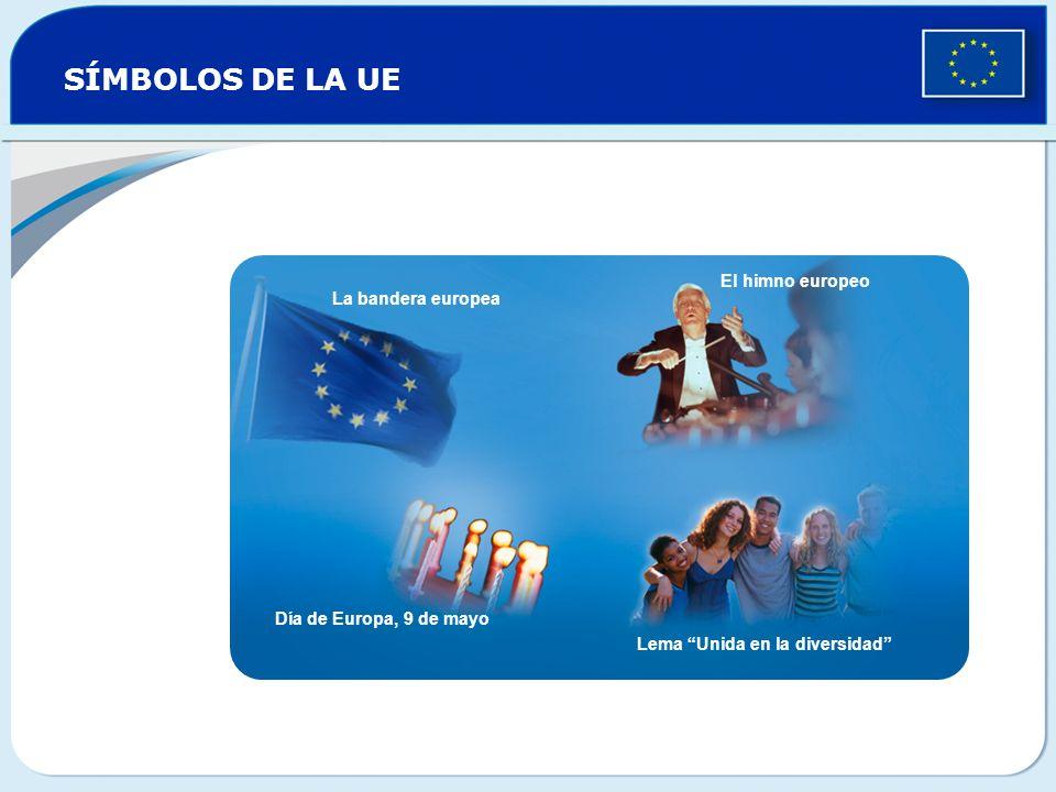 SÍMBOLOS DE LA UE La bandera europea El himno europeo Día de Europa, 9 de mayo Lema Unida en la diversidad