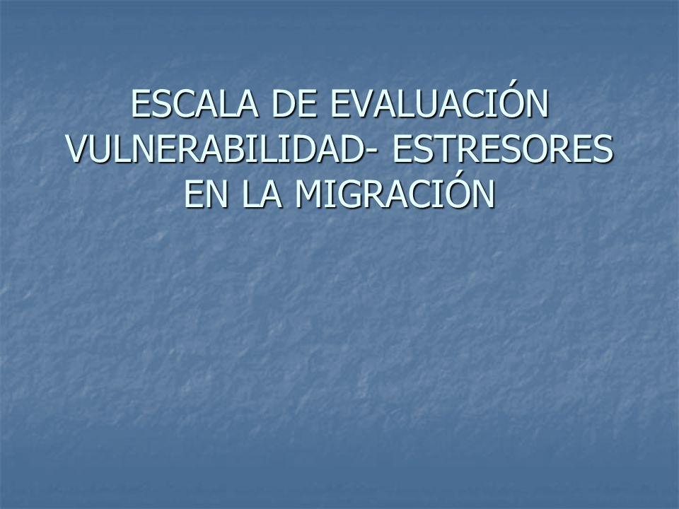 ESCALA DE EVALUACIÓN VULNERABILIDAD- ESTRESORES EN LA MIGRACIÓN