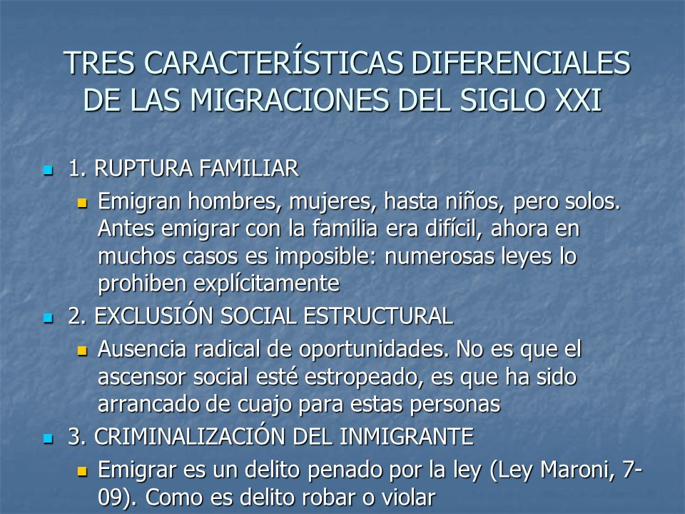 TRES CARACTERÍSTICAS DIFERENCIALES DE LAS MIGRACIONES DEL SIGLO XXI TRES CARACTERÍSTICAS DIFERENCIALES DE LAS MIGRACIONES DEL SIGLO XXI 1. RUPTURA FAM