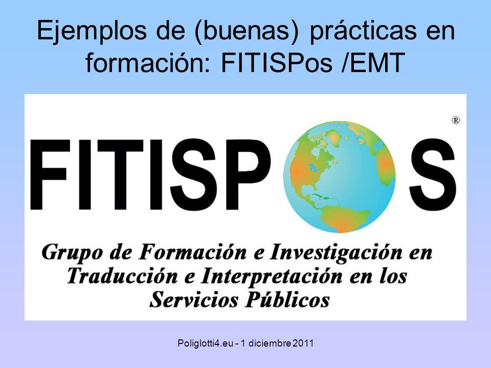 Ejemplos de (buenas) prácticas en formación: FITISPos /EMT Poliglotti4.eu - 1 diciembre 2011