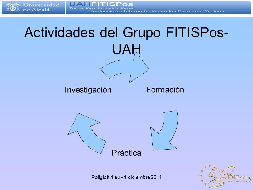 Actividades del Grupo FITISPos- UAH Formación Práctica Investigación Poliglotti4.eu - 1 diciembre 2011