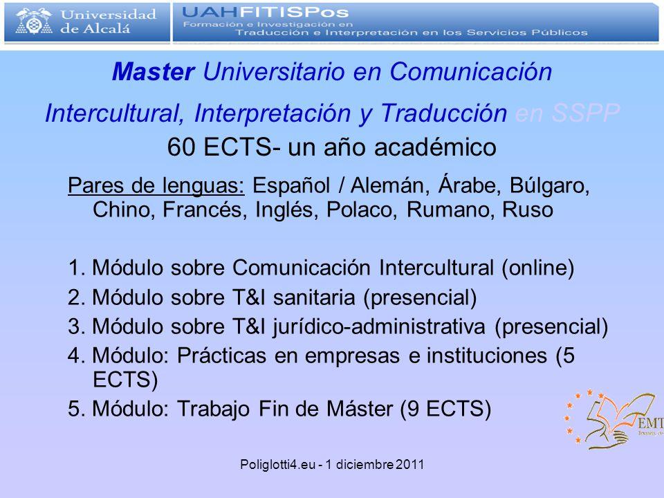 Master Universitario en Comunicación Intercultural, Interpretación y Traducción en SSPP 60 ECTS- un año académico Pares de lenguas: Español / Alemán,
