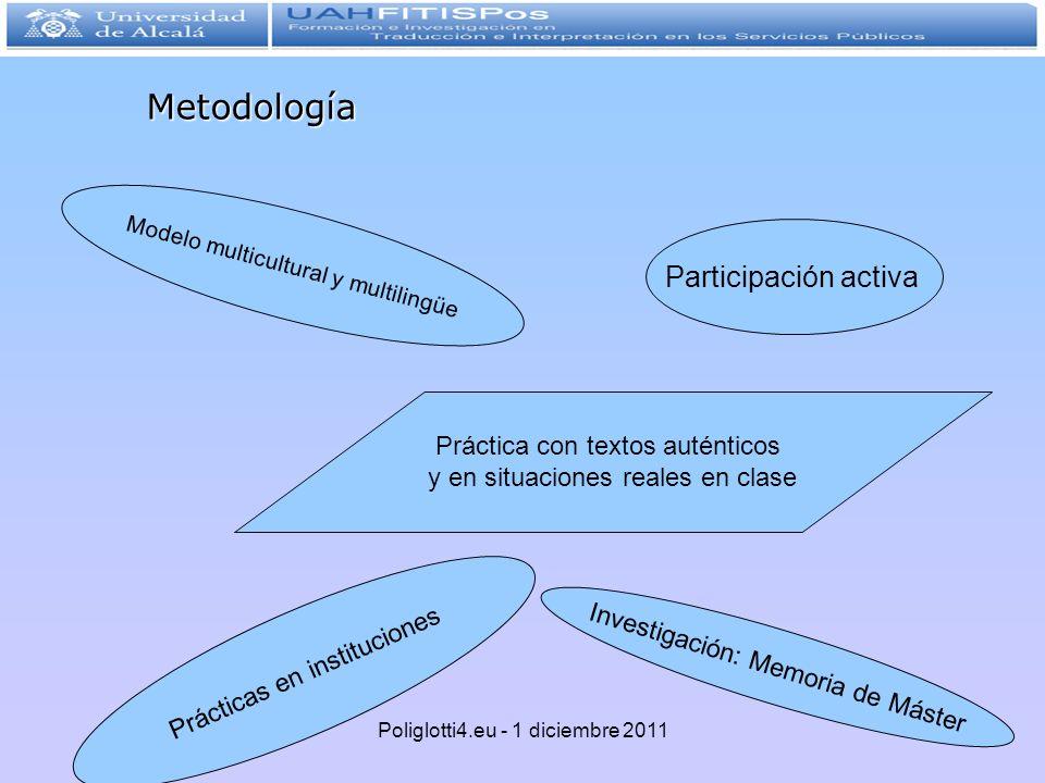 Práctica con textos auténticos y en situaciones reales en clase Modelo multicultural y multilingüe Investigación: Memoria de Máster Participación acti