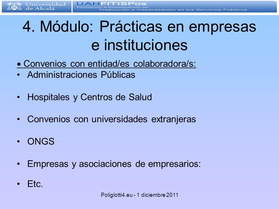 4. Módulo: Prácticas en empresas e instituciones Convenios con entidad/es colaboradora/s: Administraciones Públicas Hospitales y Centros de Salud Conv