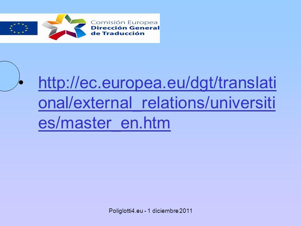 http://ec.europea.eu/dgt/translati onal/external_relations/universiti es/master_en.htmhttp://ec.europea.eu/dgt/translati onal/external_relations/unive