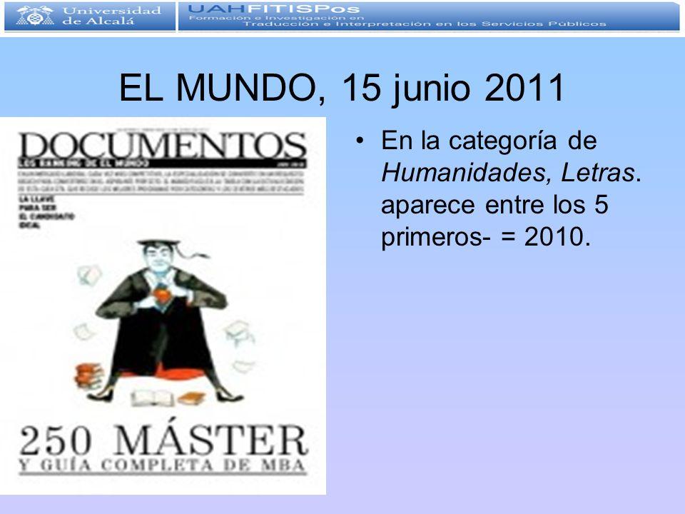 EL MUNDO, 15 junio 2011 En la categoría de Humanidades, Letras. aparece entre los 5 primeros- = 2010.