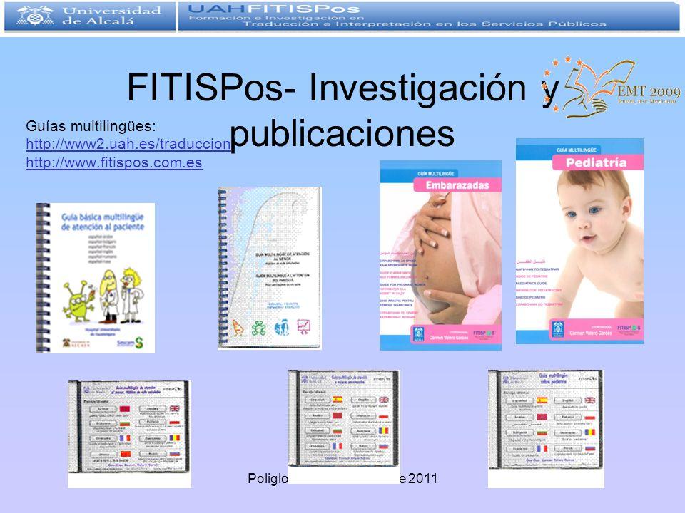 FITISPos- Investigación y publicaciones Guías multilingües: http://www2.uah.es/traduccion http://www.fitispos.com.es Poliglotti4.eu - 1 diciembre 2011