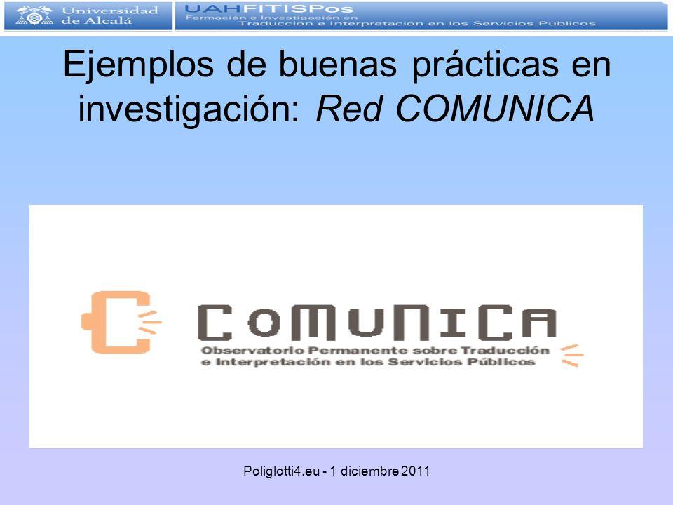 Ejemplos de buenas prácticas en investigación: Red COMUNICA Poliglotti4.eu - 1 diciembre 2011