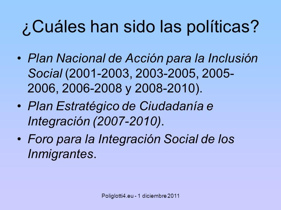 ¿Cuáles han sido las políticas? Plan Nacional de Acción para la Inclusión Social (2001-2003, 2003-2005, 2005- 2006, 2006-2008 y 2008-2010). Plan Estra