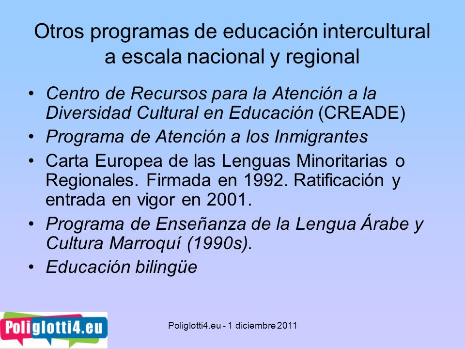 Otros programas de educación intercultural a escala nacional y regional Centro de Recursos para la Atención a la Diversidad Cultural en Educación (CRE