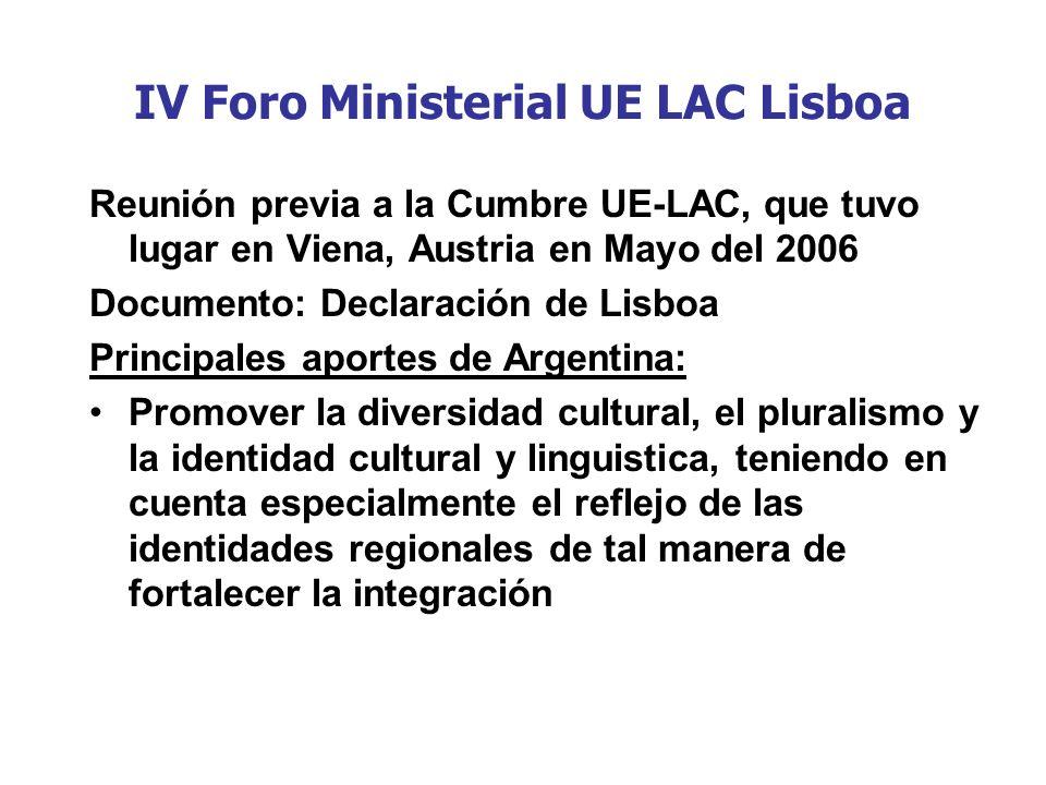 IV Foro Ministerial UE LAC Lisboa Reunión previa a la Cumbre UE-LAC, que tuvo lugar en Viena, Austria en Mayo del 2006 Documento: Declaración de Lisbo