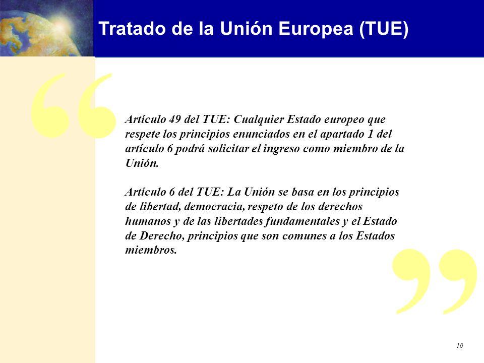 ENLARGEMENT DG 10 Tratado de la Unión Europea (TUE) Artículo 49 del TUE: Cualquier Estado europeo que respete los principios enunciados en el apartado