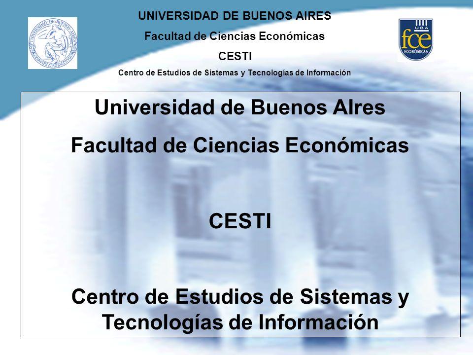 UNIVERSIDAD DE BUENOS AIRES Facultad de Ciencias Económicas CESTI Centro de Estudios de Sistemas y Tecnologías de Información Universidad de Buenos AI