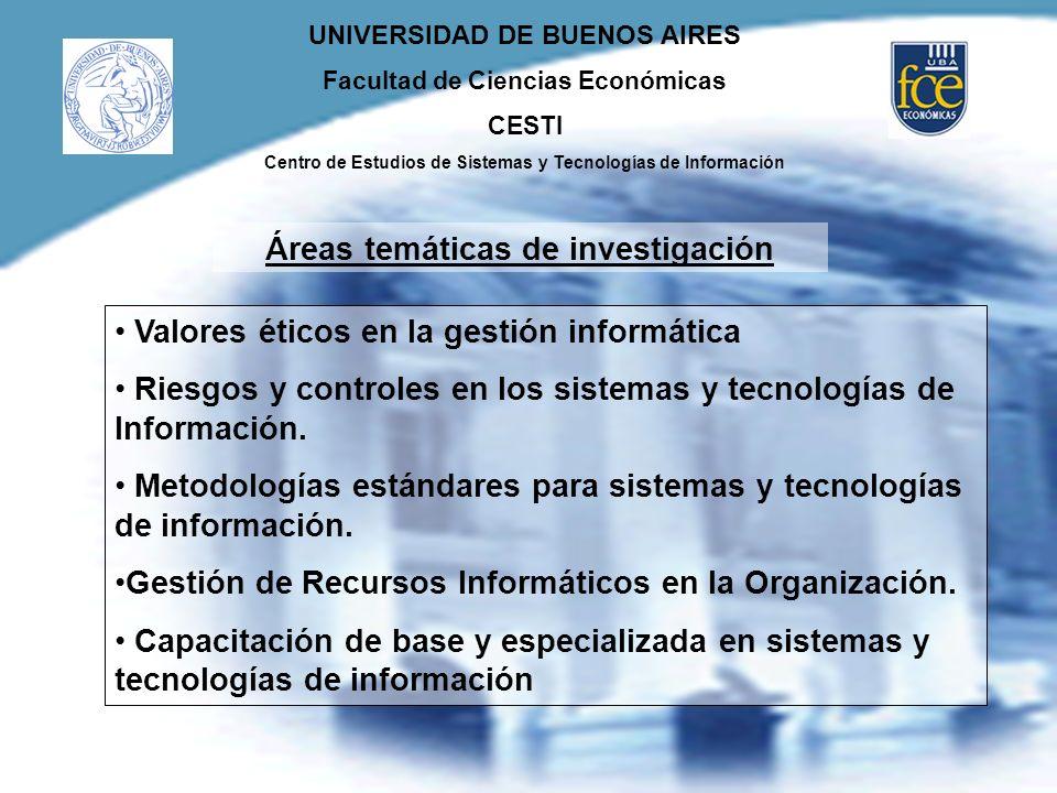 UNIVERSIDAD DE BUENOS AIRES Facultad de Ciencias Económicas CESTI Centro de Estudios de Sistemas y Tecnologías de Información Valores éticos en la ges