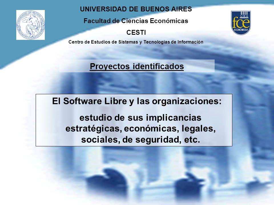 UNIVERSIDAD DE BUENOS AIRES Facultad de Ciencias Económicas CESTI Centro de Estudios de Sistemas y Tecnologías de Información El Software Libre y las