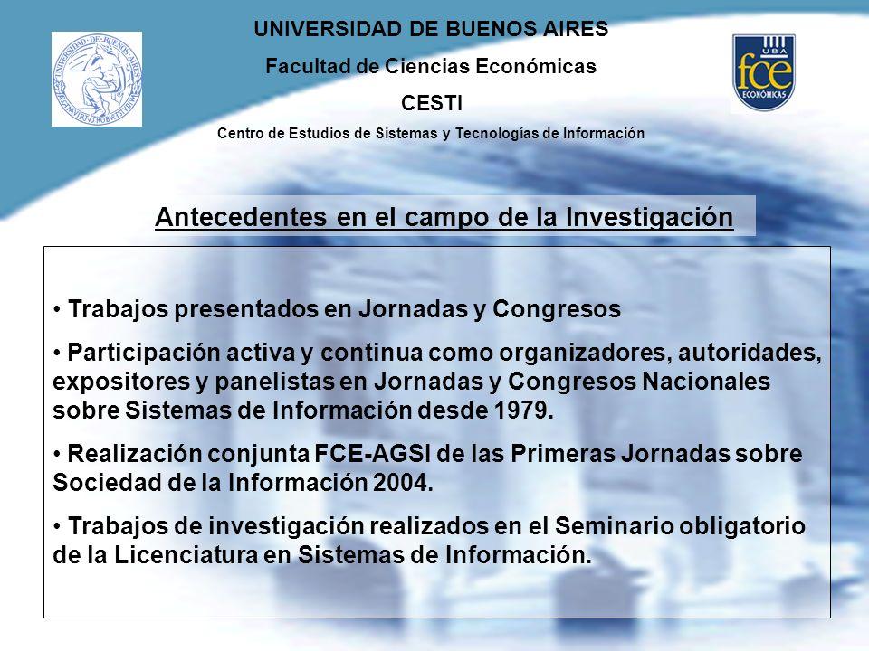 UNIVERSIDAD DE BUENOS AIRES Facultad de Ciencias Económicas CESTI Centro de Estudios de Sistemas y Tecnologías de Información Antecedentes en el campo