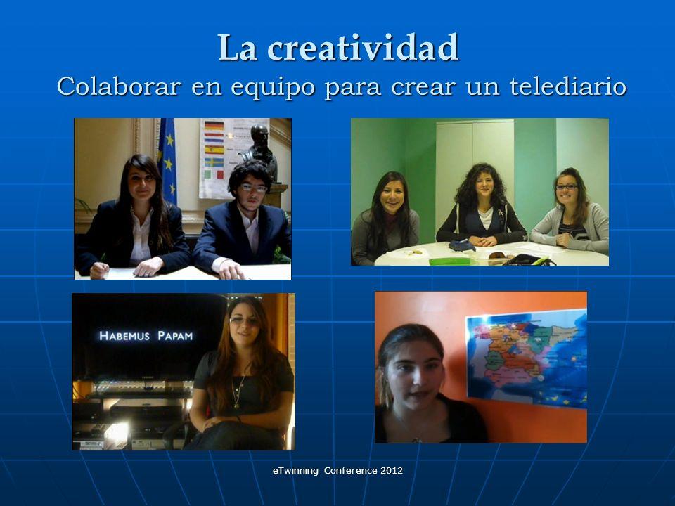 eTwinning Conference 2012 La creatividad Colaborar en equipo para crear un telediario