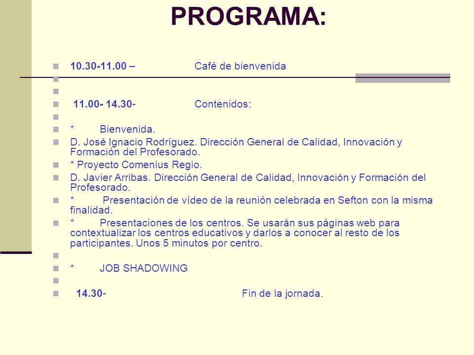 PROGRAMA: 10.30-11.00 – Café de bienvenida 11.00- 14.30- Contenidos: * Bienvenida.
