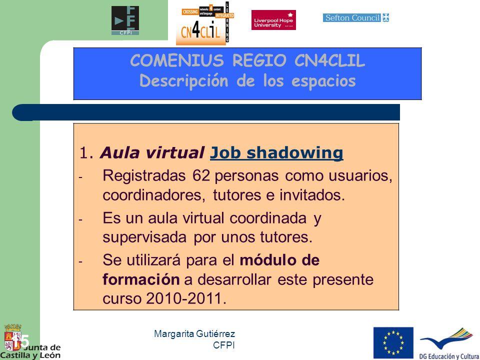 Margarita Gutiérrez CFPI 15 1. Aula virtual Job shadowingJob shadowing - Registradas 62 personas como usuarios, coordinadores, tutores e invitados. -