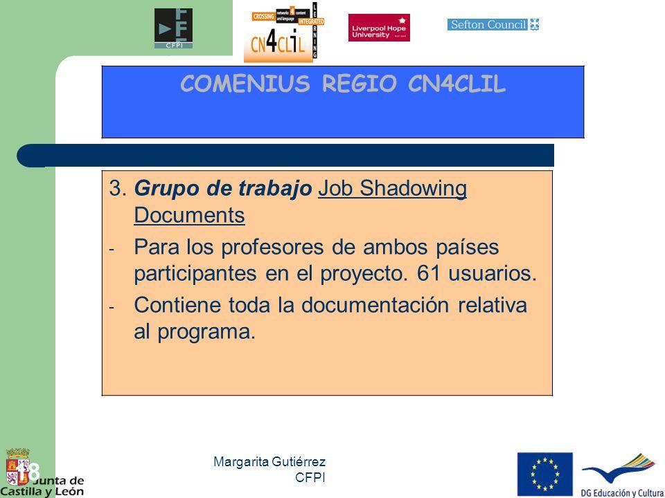 Margarita Gutiérrez CFPI 18 3. Grupo de trabajo Job Shadowing DocumentsJob Shadowing Documents - Para los profesores de ambos países participantes en