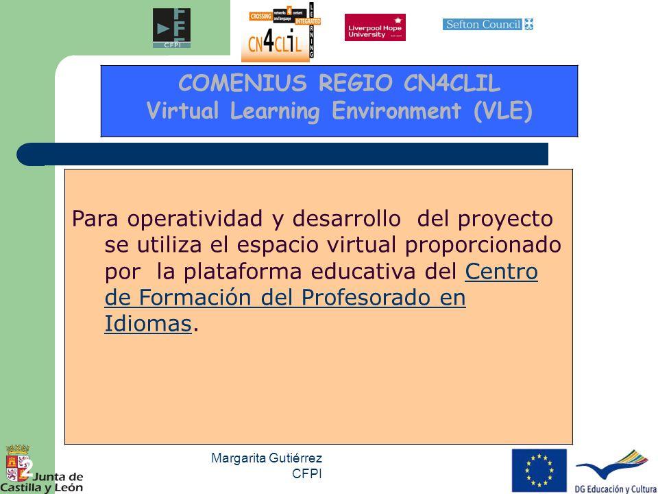Margarita Gutiérrez CFPI 2 Para operatividad y desarrollo del proyecto se utiliza el espacio virtual proporcionado por la plataforma educativa del Cen