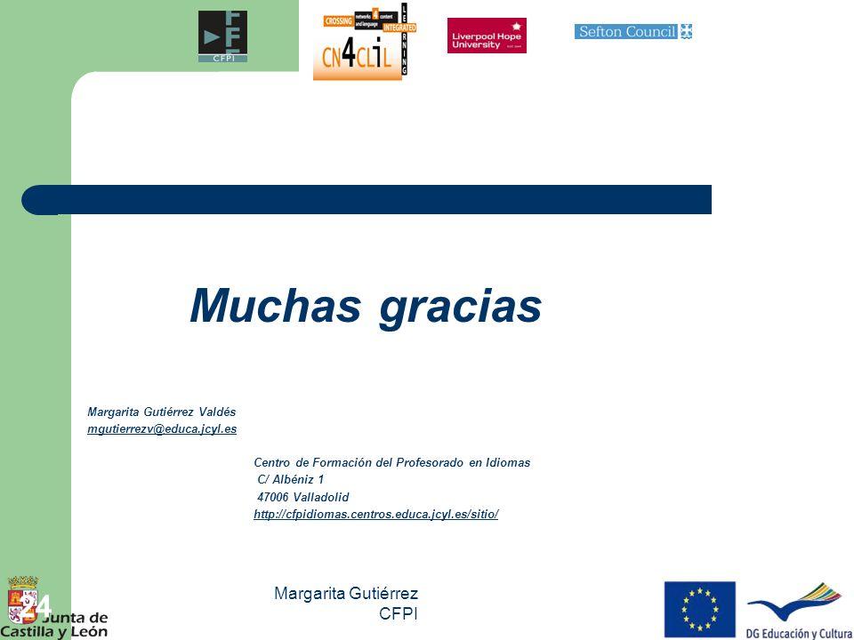 Margarita Gutiérrez CFPI 24 Muchas gracias Margarita Gutiérrez Valdés mgutierrezv@educa.jcyl.es Centro de Formación del Profesorado en Idiomas C/ Albé